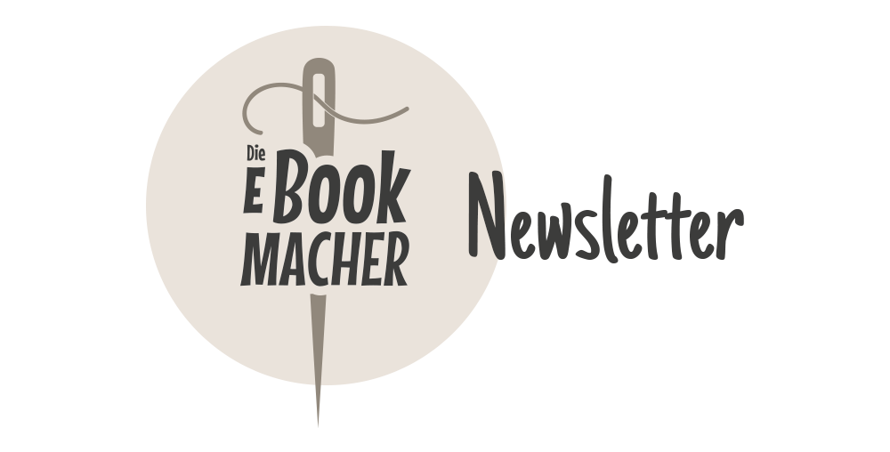 Der Newsletter von Die Ebookmacher