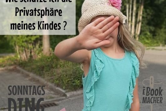 Sonntagsding: Schutz der Privatsphäre von Kindern auf Fotos