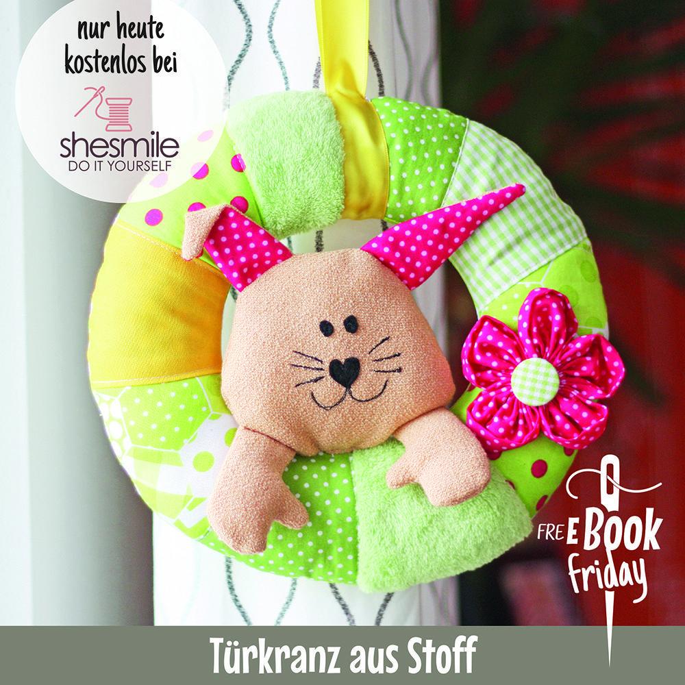 Türkranz aus Stoff heute for free! Nähanleitung und Schnittmuster von shesmile. Eine Aktion von Die Ebookmacher.